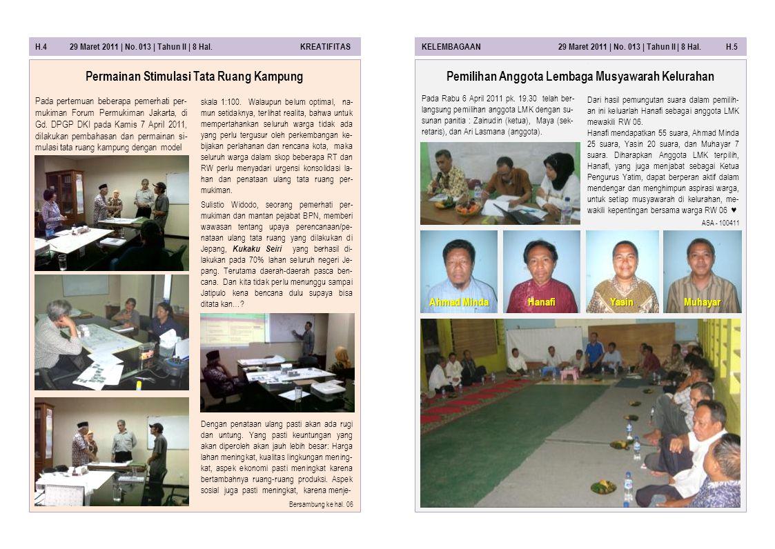 H.4 29 Maret 2011 | No.013 | Tahun II | 8 Hal. KREATIFITASKELEMBAGAAN 29 Maret 2011 | No.
