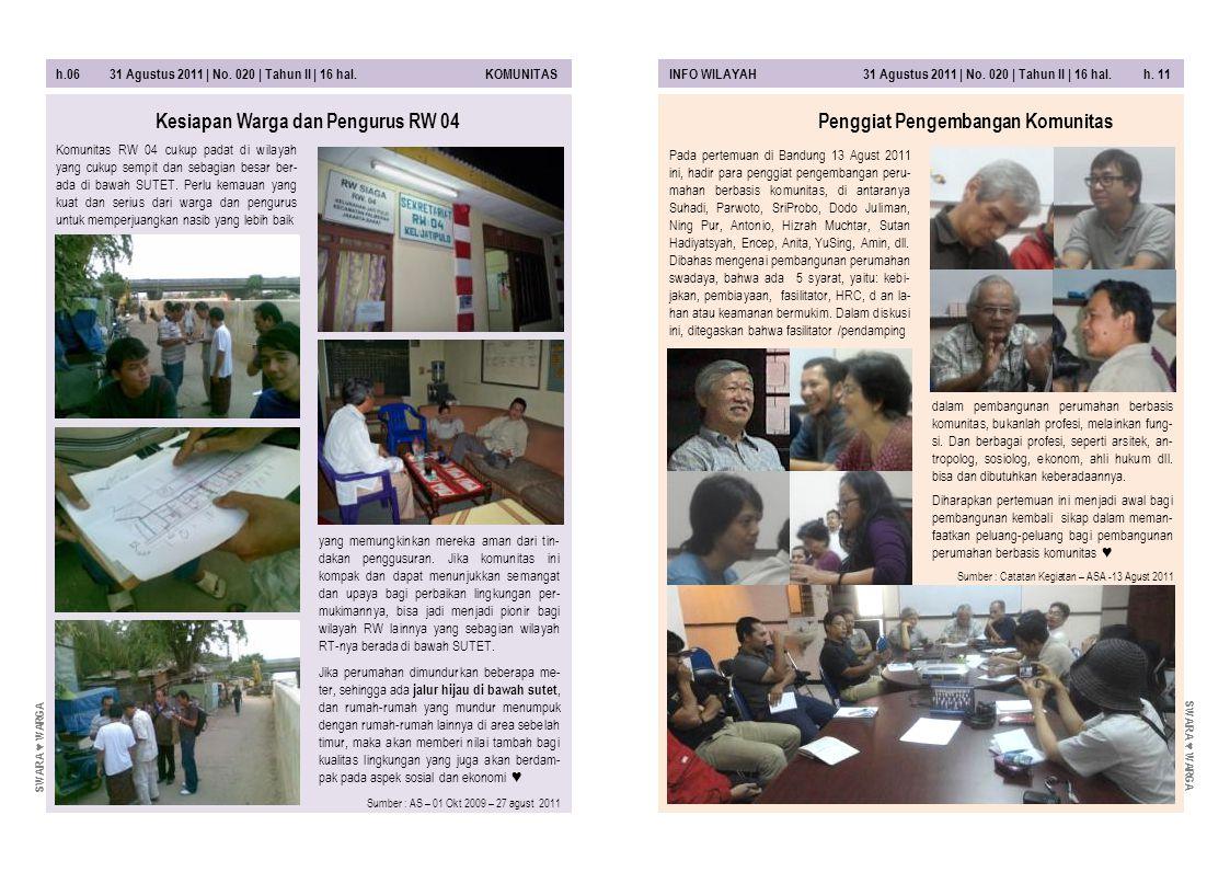 h.06 31 Agustus 2011 | No. 020 | Tahun II | 16 hal. KOMUNITASINFO WILAYAH 31 Agustus 2011 | No. 020 | Tahun II | 16 hal. h. 11 dalam pembangunan perum