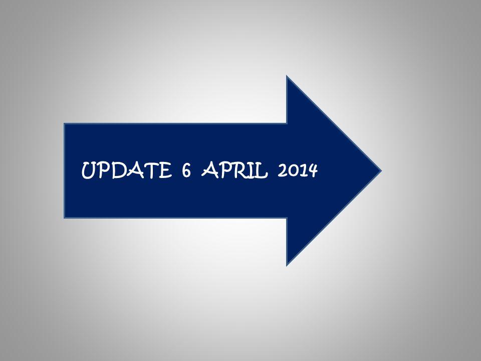 UPDATE 6 APRIL 2014