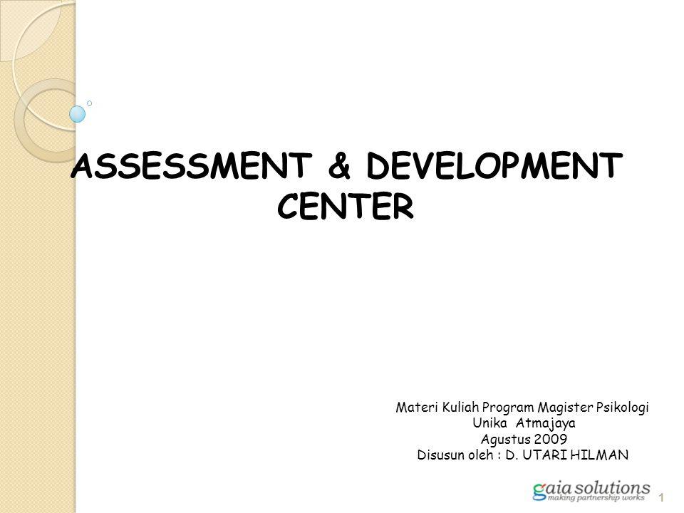 Development without assessment Pendekatan diagnosis/identifikasi yang tidak menggunakan program assessment center.