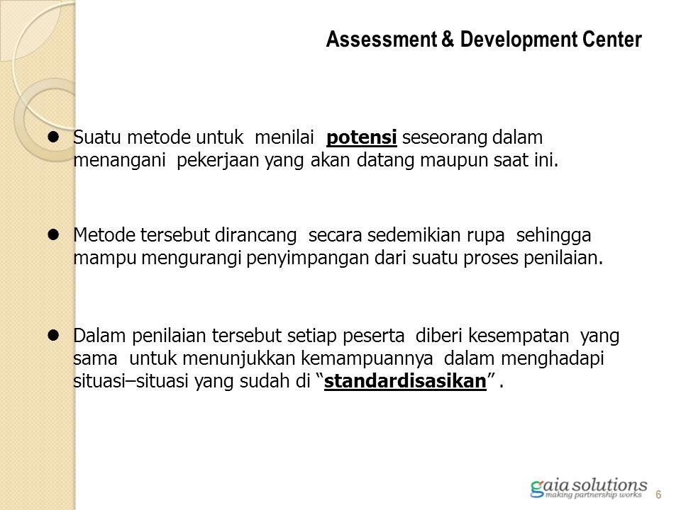 Menggunakan beberapa dimensi/kompetensi pekerjaan Diikuti oleh beberapa assessee dalam satu kegiatan assessment Menggunakan berbagai metode Penilaian dilakukan oleh beberapa assessor Digunakan untuk berbagai tujuan Polling Data/Integrasi Karakteristik Assessment & Development Center 7