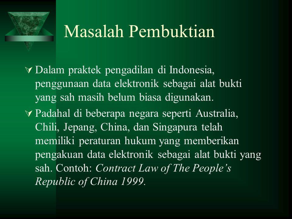 Aspek Pembuktian Perdata ► Secara perdata, di Indonesia suatu perselisihan akan diselesaikan di badan peradilan Indonesia (choice of forum) dan dengan hukum Indonesia.