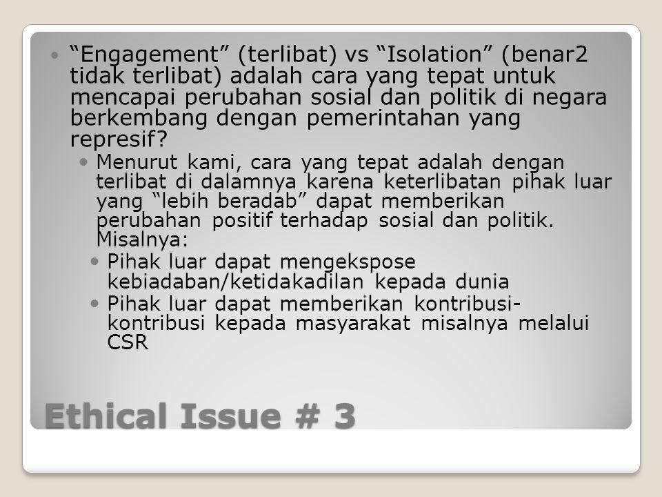 """Ethical Issue # 3 """"Engagement"""" (terlibat) vs """"Isolation"""" (benar2 tidak terlibat) adalah cara yang tepat untuk mencapai perubahan sosial dan politik di"""