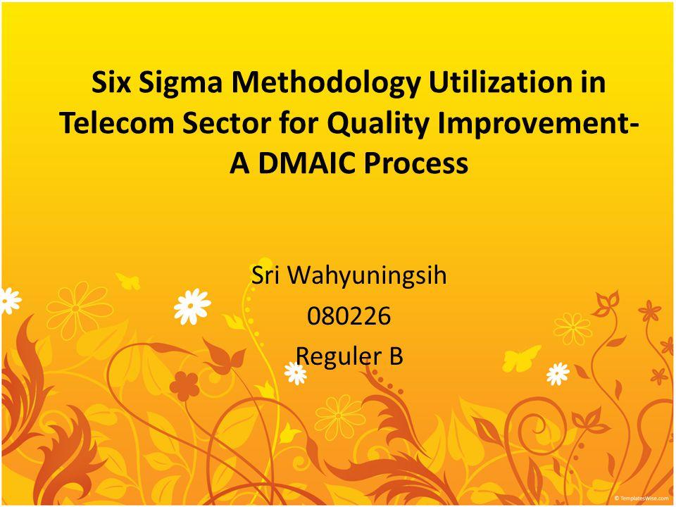 Pengertian Six Sigma Dalam banyak organisasi dan industri, Six Sigma adalah proses manajemen bisnis yang memberikan hasil yang signifikan dan nyata untuk menekankan perbaikan proses yang berkesinambungan dan pengurangan variasi.