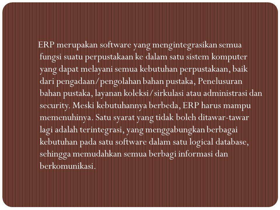 Sistem ERP di Perpustakaan adalah sebuah terminologi yang diberikan kepada sistem informasi yang mendukung transaksi atau operasi sehari-hari dalam pe