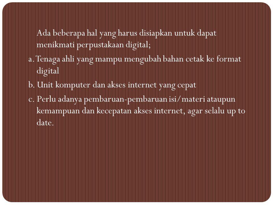 h. Isi perpustakaan digital bisa dicopy dari sumber aslinya. i. Pencarian kata, tema, atau judul buku sangat mudah