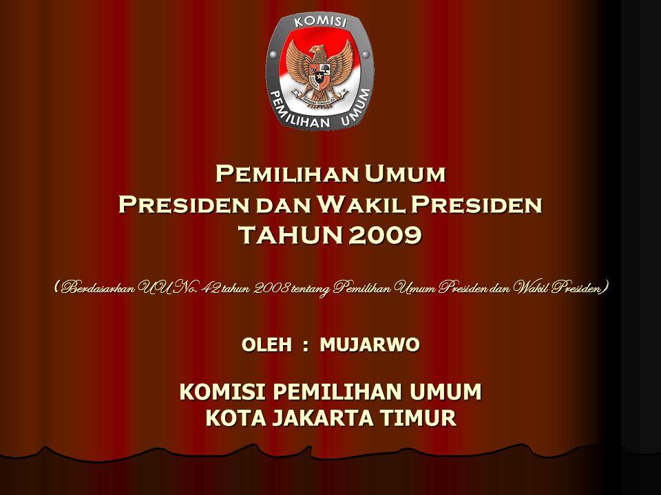 PEMUNGUTAN SUARA Pemungutan suara dilaksanakan pada hari Rabu, 8 Juli 2009.