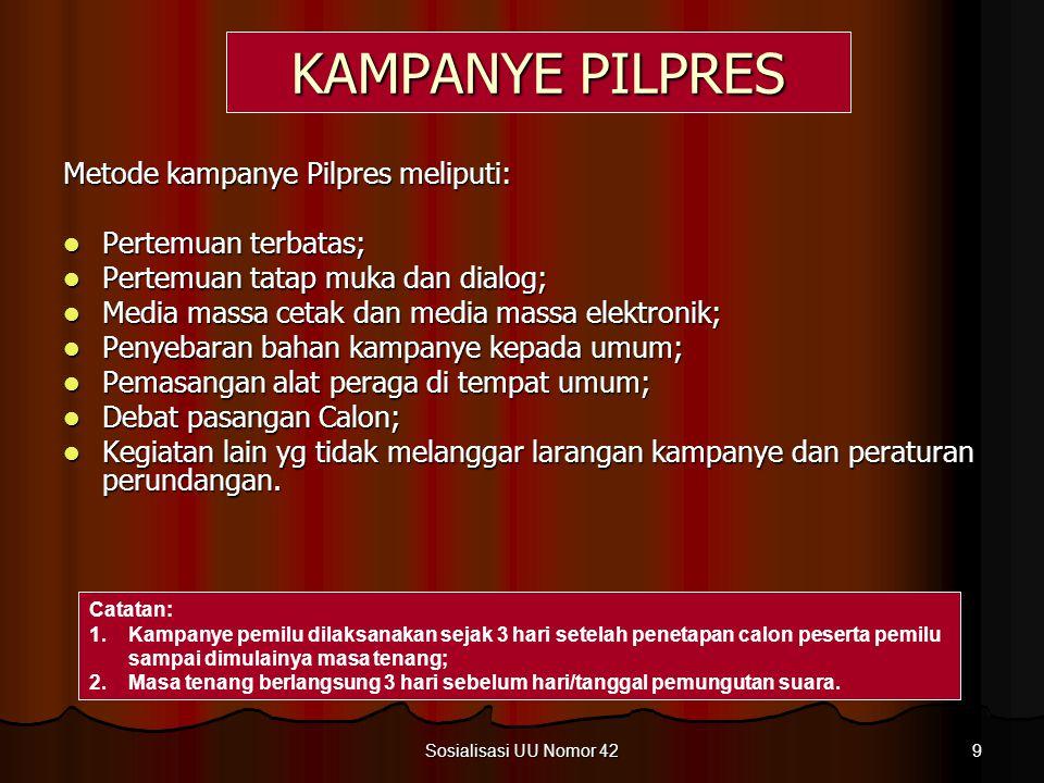 8 Sosialisasi UU Nomor 42 SBY - BUDIONO PD, PKS, PPP, PKB, PAN, PBB (Memenuhi : 57 % ) Jusuf Kalla - WIRANTO PG, P HANURA (Memenuhi : 22 % ) MEGA - PR