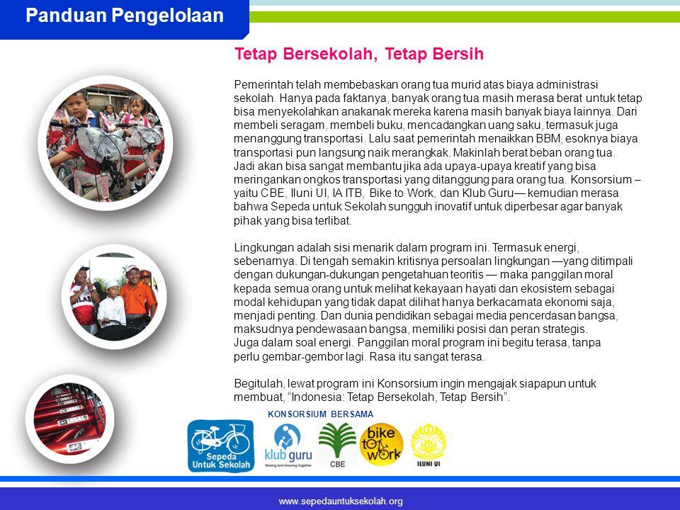 www.sepedauntuksekolah.org Panduan Pengelolaan Pemerintah telah membebaskan orang tua murid atas biaya administrasi sekolah.