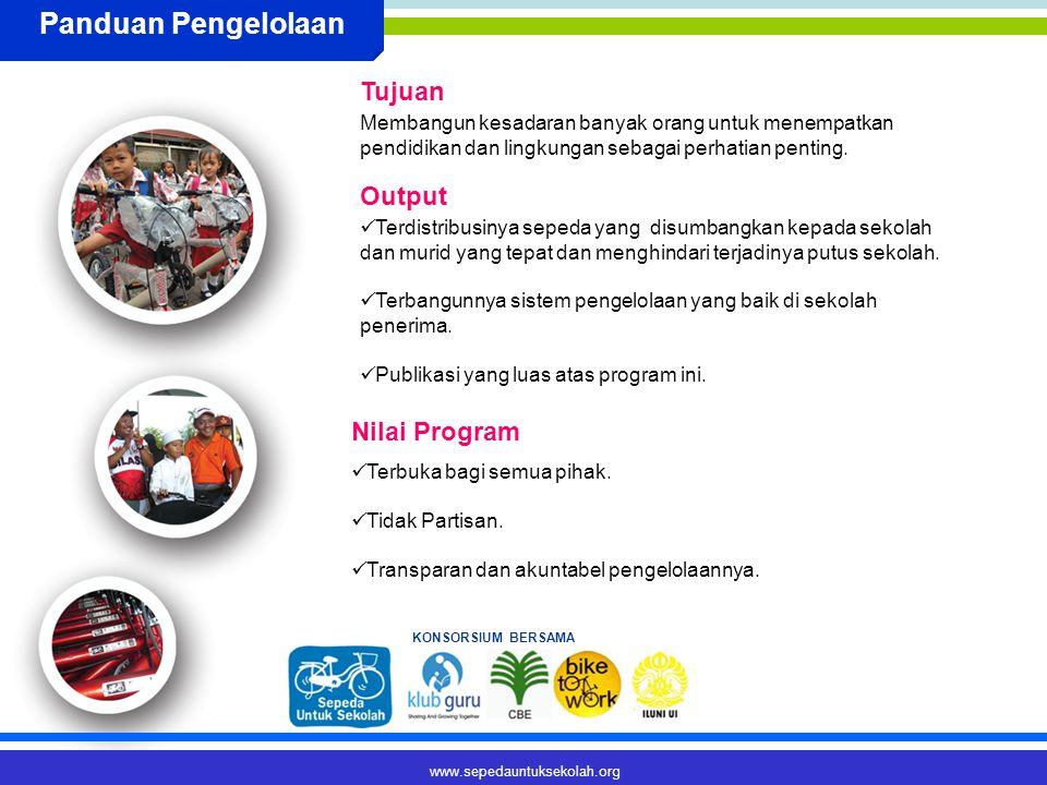 www.sepedauntuksekolah.org Panduan Pengelolaan Membangun kesadaran banyak orang untuk menempatkan pendidikan dan lingkungan sebagai perhatian penting.