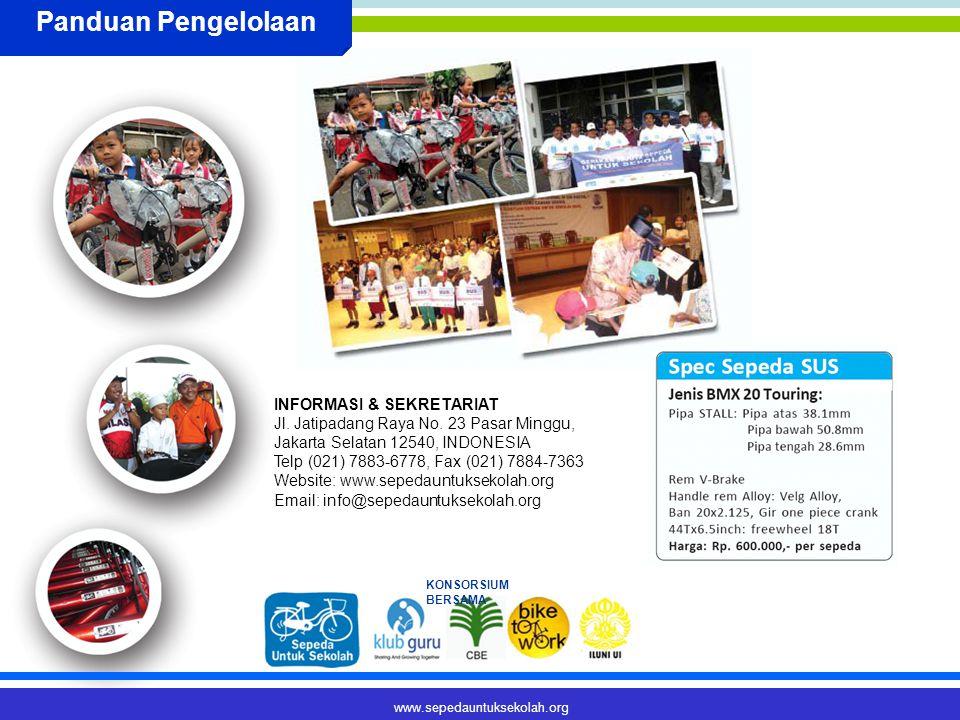 www.sepedauntuksekolah.org KONSORSIUM BERSAMA Panduan Pengelolaan INFORMASI & SEKRETARIAT Jl.