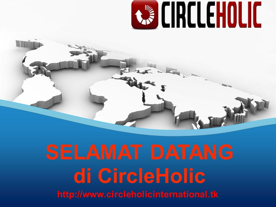 SELAMAT DATANG di CircleHolic http://www.circleholicinternational.tk