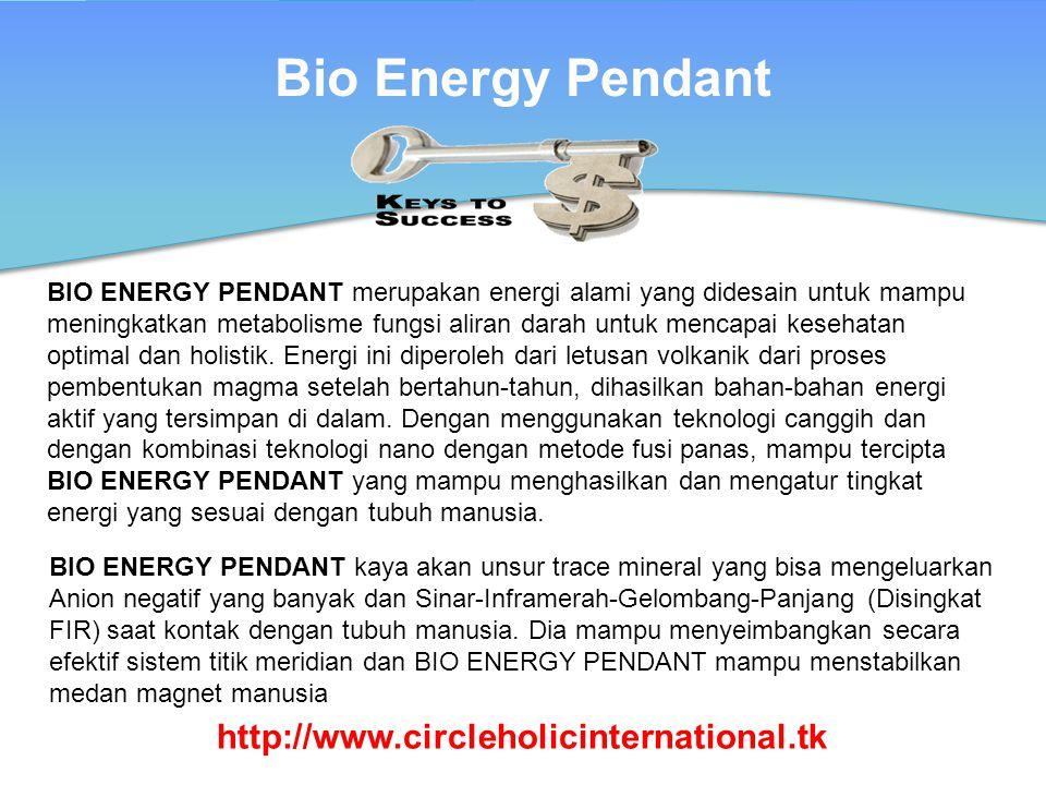 BIO ENERGY PENDANT merupakan energi alami yang didesain untuk mampu meningkatkan metabolisme fungsi aliran darah untuk mencapai kesehatan optimal dan holistik.