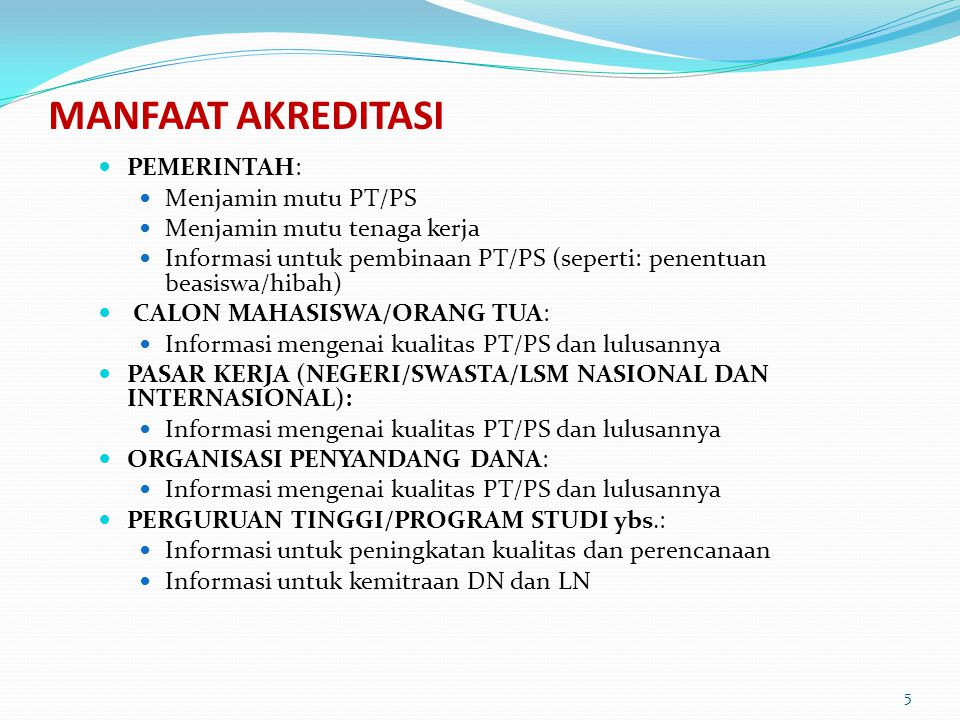 akreditasi Keperluan Keabsahan ijazah Pelaksana Status BAN-PT Acuan Standar Dasar Hukum UU No.