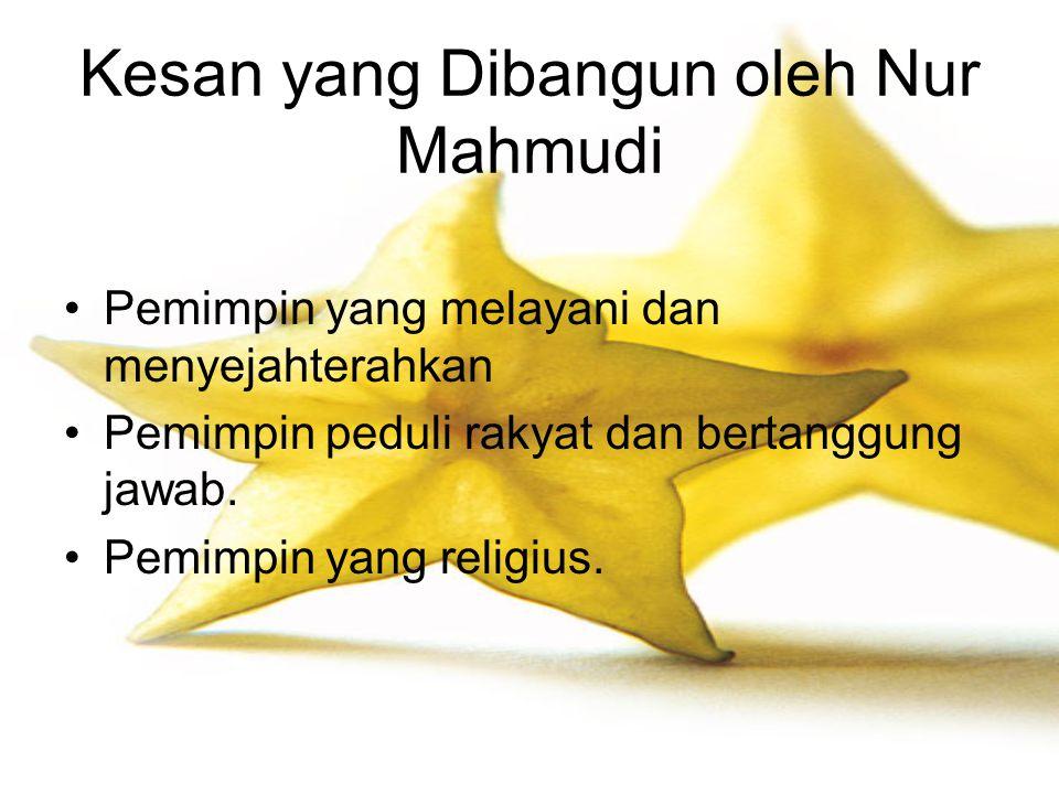 Kesan yang Dibangun oleh Nur Mahmudi Pemimpin yang melayani dan menyejahterahkan Pemimpin peduli rakyat dan bertanggung jawab. Pemimpin yang religius.