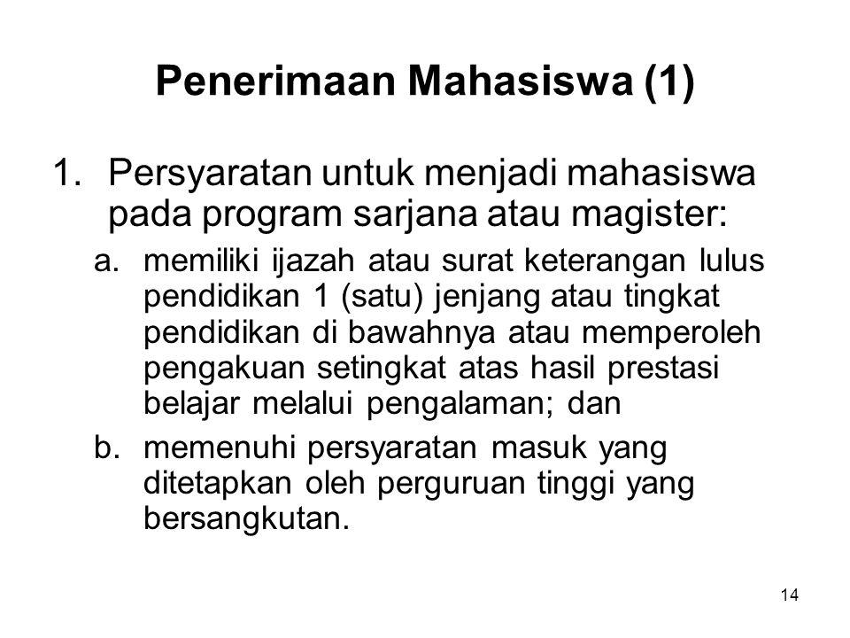 14 Penerimaan Mahasiswa (1) 1.Persyaratan untuk menjadi mahasiswa pada program sarjana atau magister: a.memiliki ijazah atau surat keterangan lulus pe