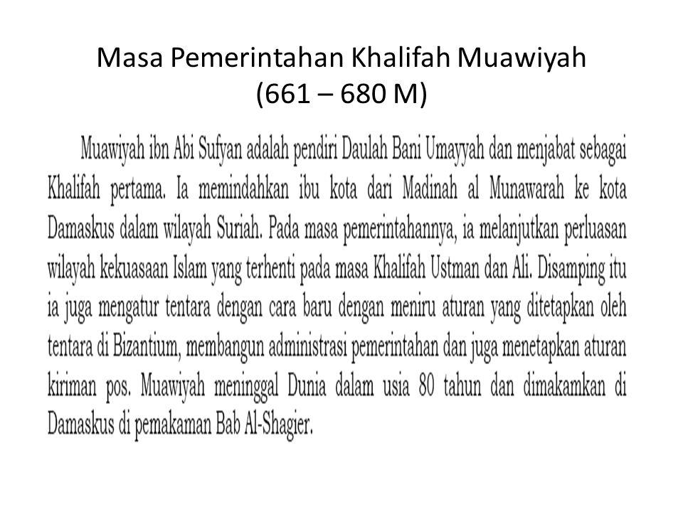 Masa Pemerintahan Khalifah Muawiyah (661 – 680 M)