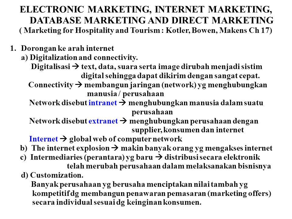 ELECTRONIC MARKETING, INTERNET MARKETING, DATABASE MARKETING AND DIRECT MARKETING ( Marketing for Hospitality and Tourism : Kotler, Bowen, Makens Ch 1