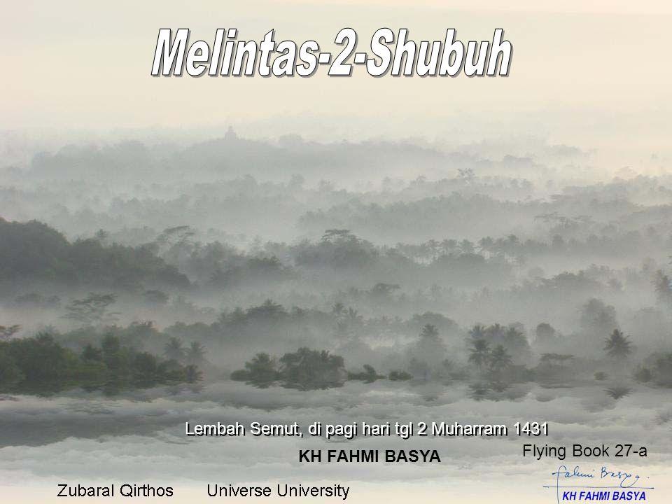 KH FAHMI BASYA Lembah Semut, di pagi hari tgl 2 Muharram 1431 Flying Book 27-a