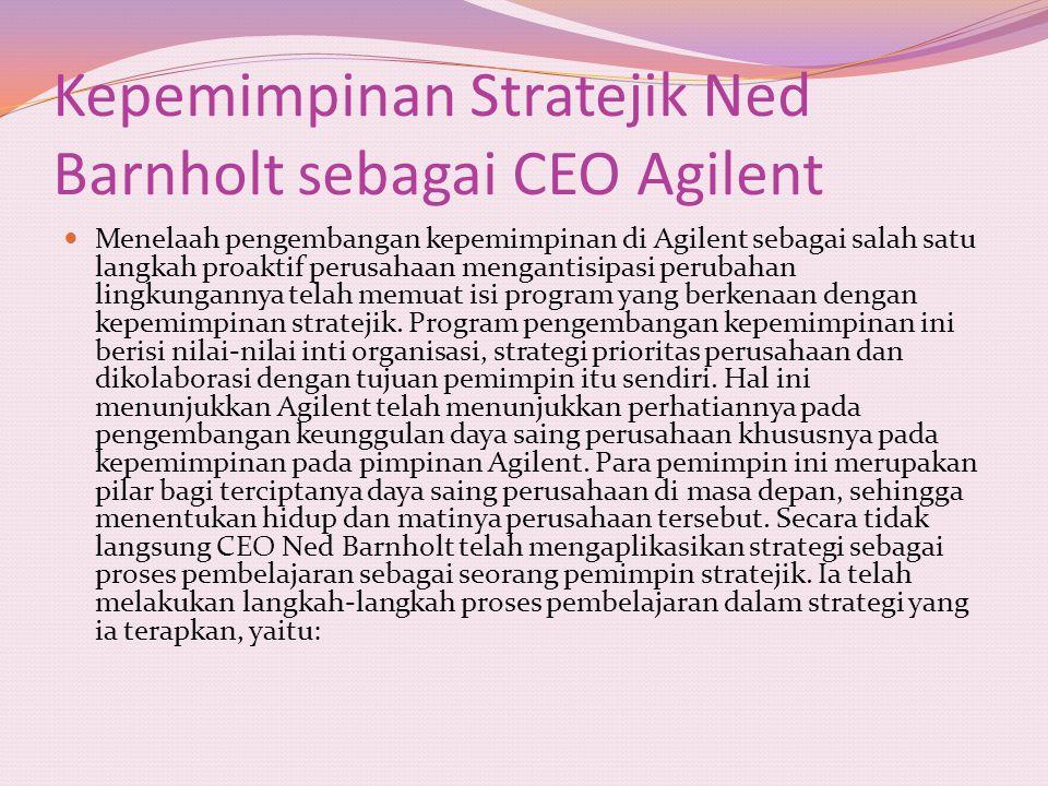 Kepemimpinan Stratejik Ned Barnholt sebagai CEO Agilent Menelaah pengembangan kepemimpinan di Agilent sebagai salah satu langkah proaktif perusahaan m