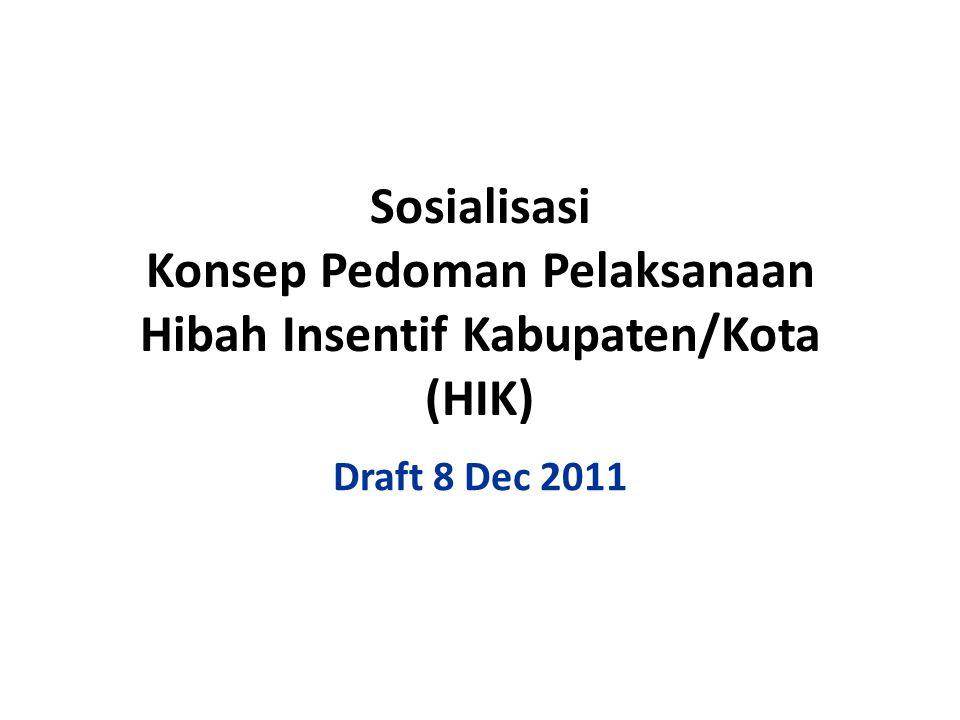 Pelaksanaan Kegiatan Terdiri dari tahap pra pelaksanaan dan pelaksanaan Pra Pelaksanaan kegiatan (dilakukan oleh Kab/Kota penerima HIK pada 2012) mencakup langkah-langkah sbb: 1.Menyusun jadwal persiapan pelaksanaan dan pelaksanaan HIK 2.Sosialisasi tingkat kabkota tentang pelaksanaan program HIK 2013 (sosialisasi dilakukan pada 2012) 3.Penyiapan RKA-SKPD untuk masing-masing kegiatan dalam proposal HIK 4.Memastikan KUA-PPAS dan APBD 2013 memuat program dan kegiatan dalam proposal HIK (jika APBD tidak memuat anggaran program sesuai dengan proposal, maka program HIK dibatalkan) 5.Penyiapan tenaga pendamping pelaksanaan HIK 2013, baik untuk pendampingan di tingkat kabupaten/kota maupun untuk pendampingan di tingkat masyarakat 6.Penyiapan kelengkapan administrasi pencairan anggaran program dan kegiatan SKPD (untuk mencegah kemunduran pelaksanaan program/kegiatan oleh SKPD) 7.Penyiapan kelengkapan administrasi pencairan anggaran BLM dari APBN 8.Bersama Pemerintah Provinsi dan Pemerintah Pusat, menyepakati jadwal pemantauan dan evaluasi hasil program/kegiatan yang didanai HIK