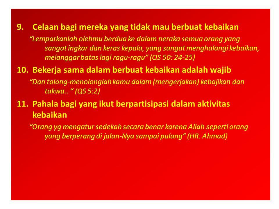 Karakteristik Amal Kebaikan dalam Islam 1.Komprehensif Kebaikan dalam islam diberikan kepada siapapun, muslim atau kafir, manusia atau makhluk lainnya.