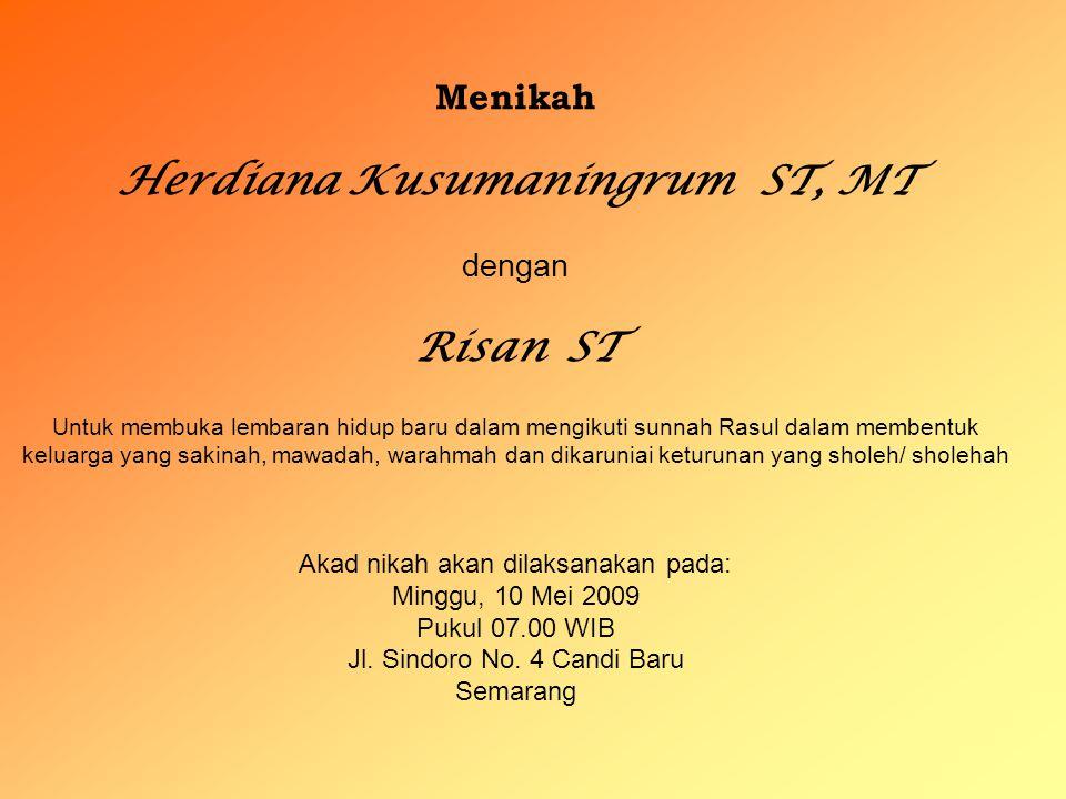 Menikah Herdiana Kusumaningrum ST, MT dengan Risan ST Untuk membuka lembaran hidup baru dalam mengikuti sunnah Rasul dalam membentuk keluarga yang sak