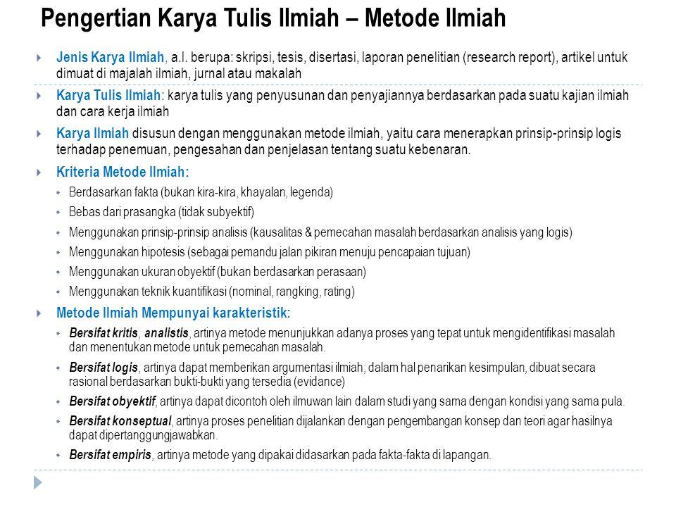 Pengertian Karya Tulis Ilmiah – Metode Ilmiah  Jenis Karya Ilmiah, a.l.