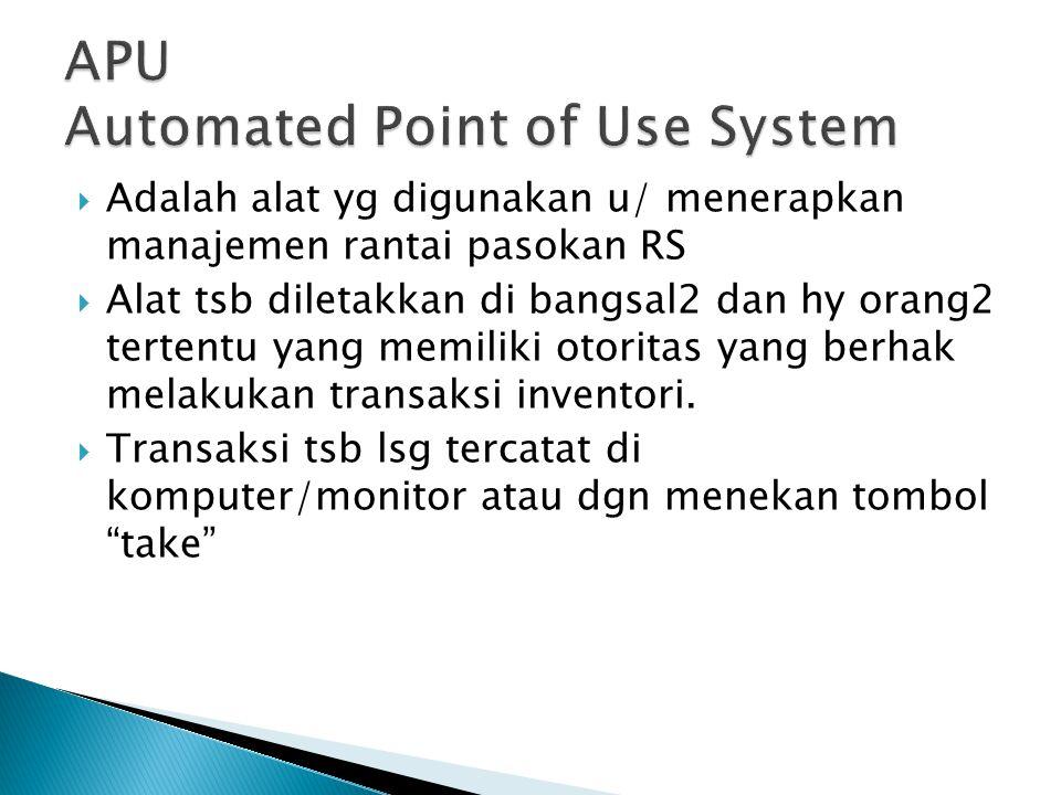  Adalah alat yg digunakan u/ menerapkan manajemen rantai pasokan RS  Alat tsb diletakkan di bangsal2 dan hy orang2 tertentu yang memiliki otoritas yang berhak melakukan transaksi inventori.