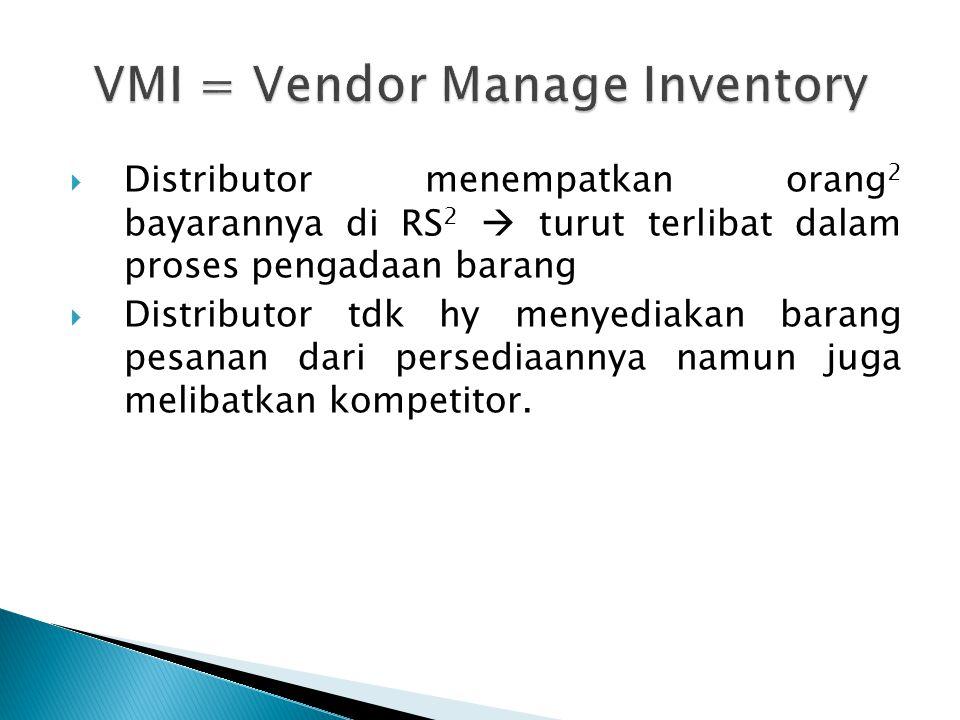  Vendor (distributor) tetap memiliki barangnya sampai barang tsb terjual ke konsumen.