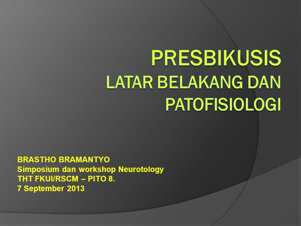 Presbikusis Neural:  Gangguan pada neuron- neuron ganglion spiralis.