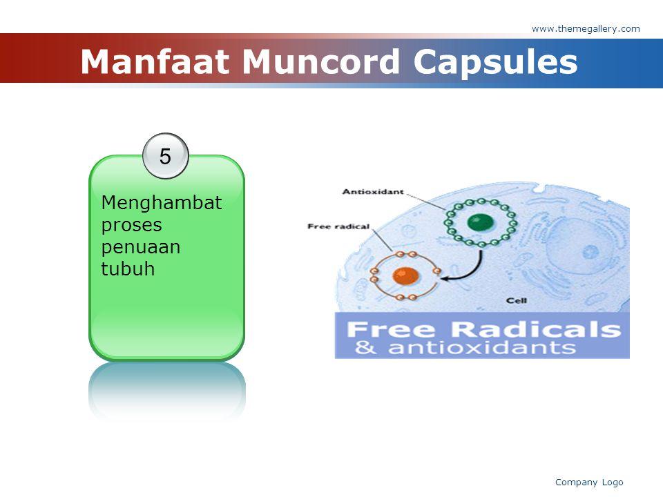 www.themegallery.com Company Logo Manfaat Muncord Capsules 1 Meningkatkan daya tahan tubuh terhadap berbagai penyakit 5 Menghambat proses penuaan tubuh