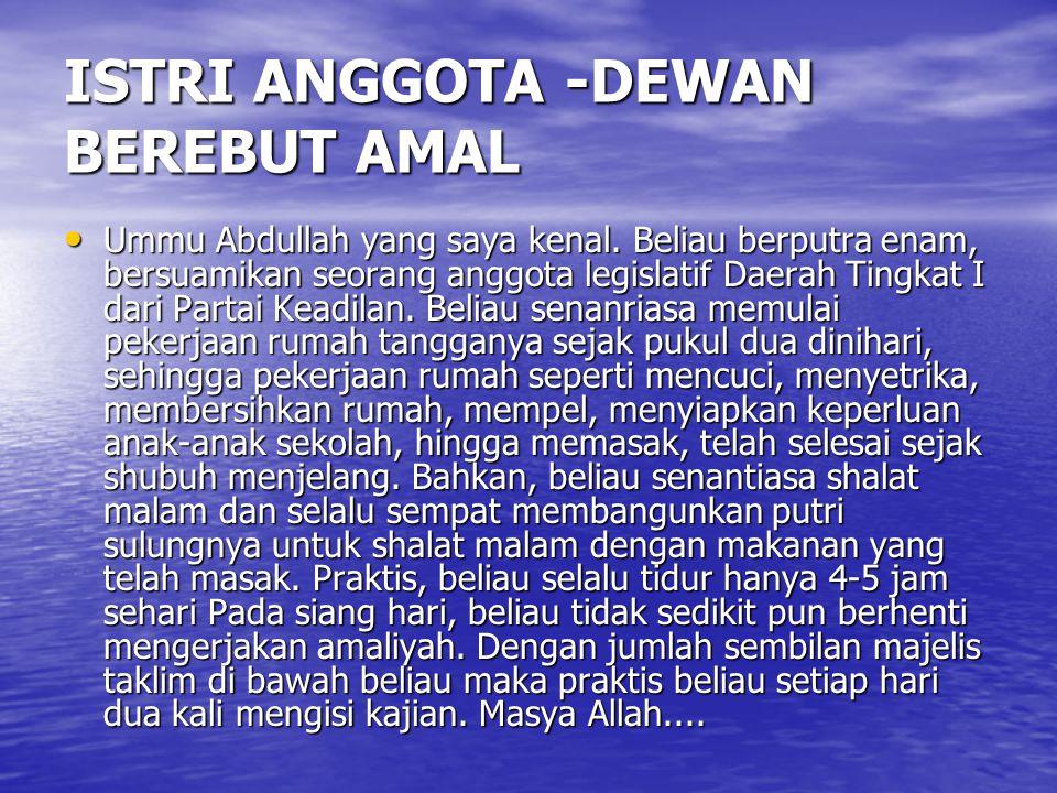 ISTRI ANGGOTA -DEWAN BEREBUT AMAL Ummu Abdullah yang saya kenal.