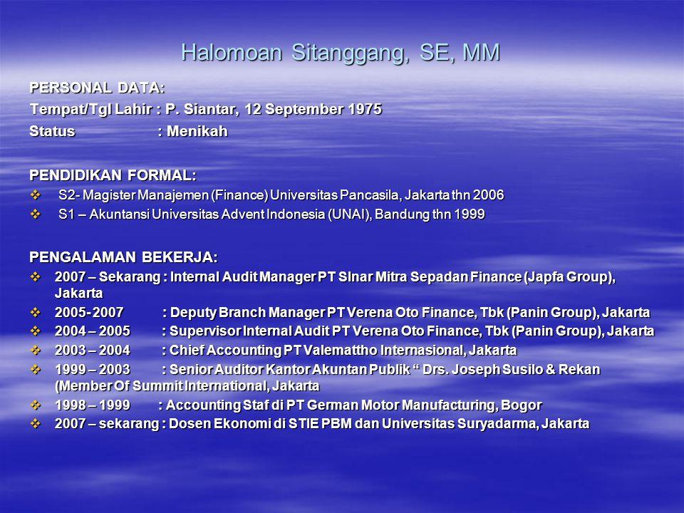 Halomoan Sitanggang, SE, MM PERSONAL DATA: Tempat/Tgl Lahir : P. Siantar, 12 September 1975 Status : Menikah PENDIDIKAN FORMAL:  S2- Magister Manajem