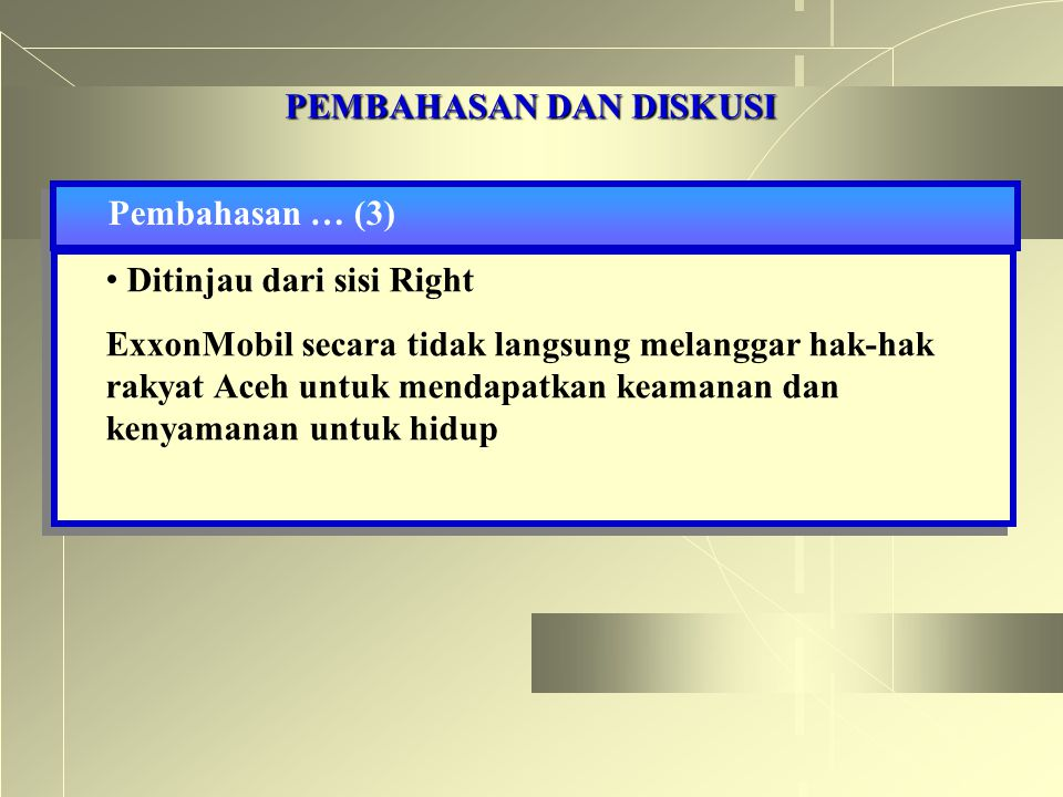 PEMBAHASAN DAN DISKUSI Pembahasan … (3) Ditinjau dari sisi Right ExxonMobil secara tidak langsung melanggar hak-hak rakyat Aceh untuk mendapatkan keam