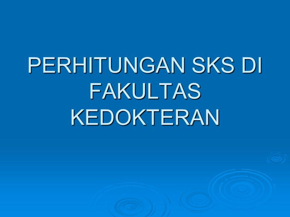 PERHITUNGAN SKS DI FAKULTAS KEDOKTERAN