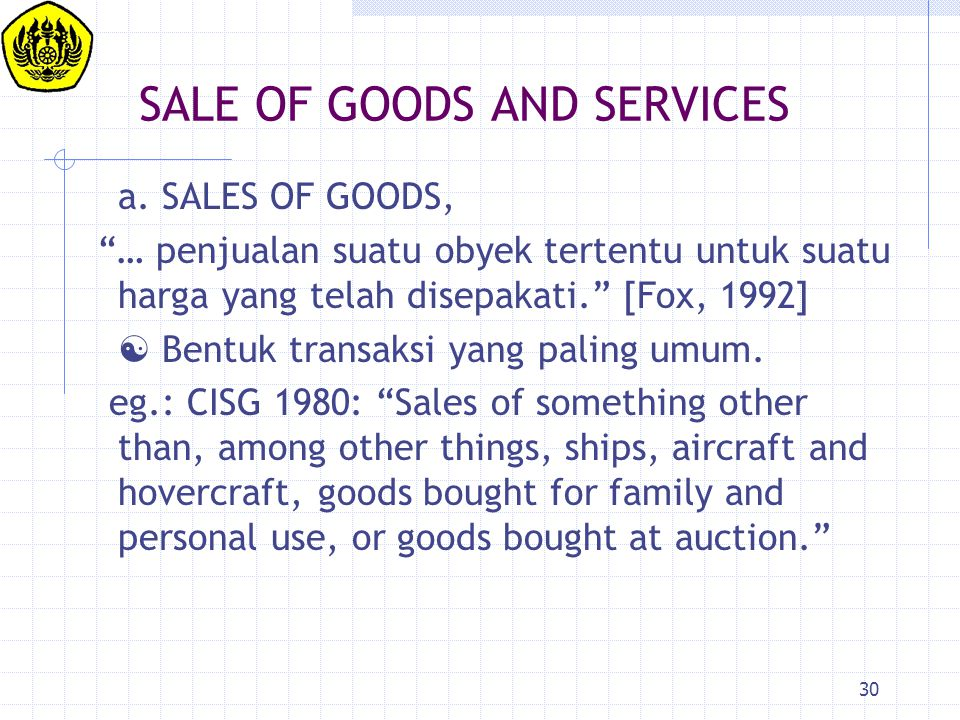 30 SALE OF GOODS AND SERVICES a.