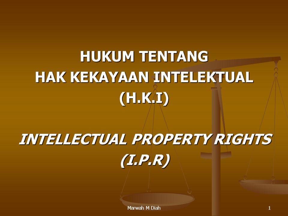 Marwah M Diah1 HUKUM TENTANG HAK KEKAYAAN INTELEKTUAL (H.K.I) INTELLECTUAL PROPERTY RIGHTS (I.P.R)