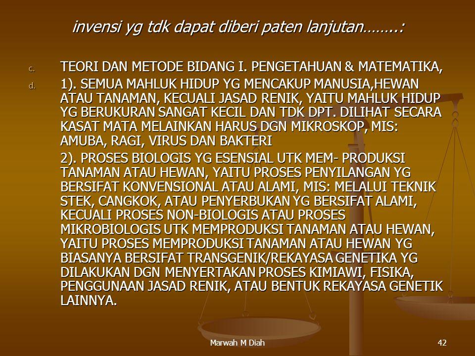 Marwah M Diah42 invensi yg tdk dapat diberi paten lanjutan……..: c. TEORI DAN METODE BIDANG I. PENGETAHUAN & MATEMATIKA, d. 1). SEMUA MAHLUK HIDUP YG M