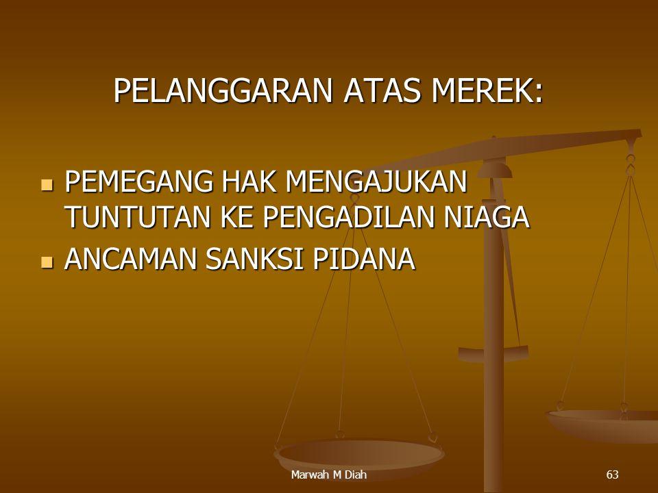 Marwah M Diah63 PELANGGARAN ATAS MEREK: PEMEGANG HAK MENGAJUKAN TUNTUTAN KE PENGADILAN NIAGA PEMEGANG HAK MENGAJUKAN TUNTUTAN KE PENGADILAN NIAGA ANCA