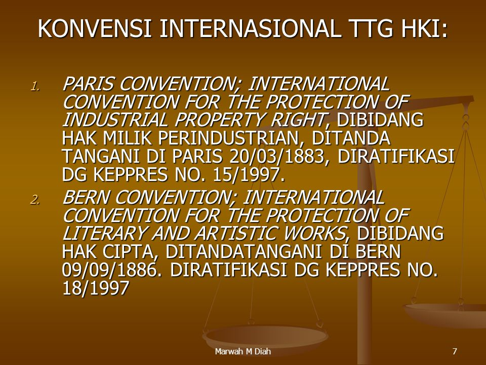 Marwah M Diah8 konvensi internasional lanjutan………………..: KONVENSI PARIS MEMBENTUK: THE INTERNATIONAL UNION FOR THE PROTECTION OF INDUSTRIAL PROPERTY RIGHTS, KONVENSI PARIS MEMBENTUK: THE INTERNATIONAL UNION FOR THE PROTECTION OF INDUSTRIAL PROPERTY RIGHTS, KONVENSI BERN MEMBENTUK: THE INTERNATIONAL UNION FOR THE PROTECTION OF LITERARY AND ARTISTIC WORKS.