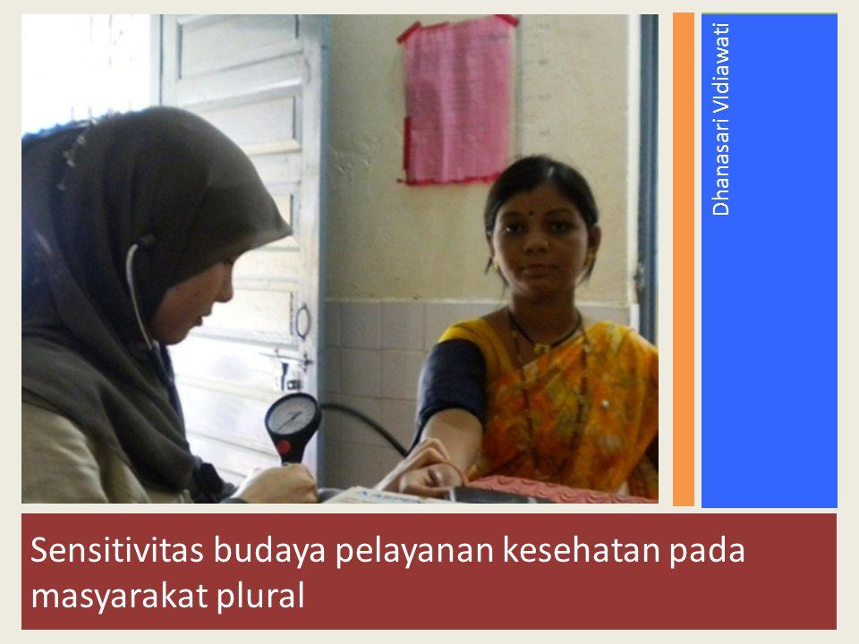 Sensitivitas budaya pelayanan kesehatan pada masyarakat plural Dhanasari VIdiawati