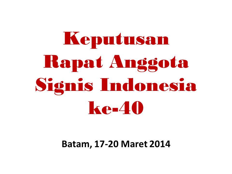 Keputusan Rapat Anggota Signis Indonesia ke-40 Batam, 17-20 Maret 2014