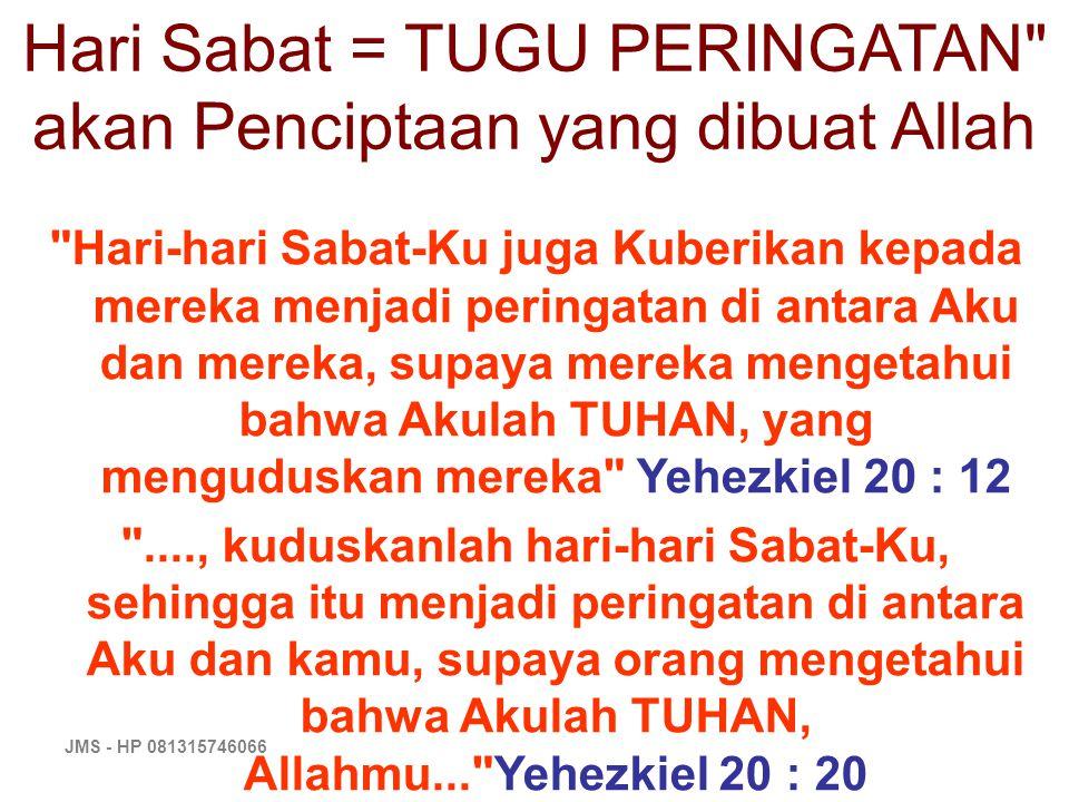 JMS - HP 081315746066 Hari Sabat = TUGU PERINGATAN