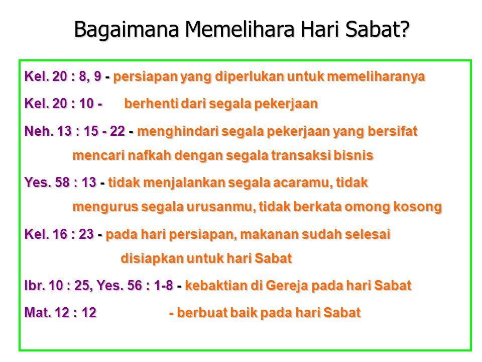 JMS - HP 081315746066 Bagaimana Memelihara Hari Sabat? Kel. 20 : 8, 9 - persiapan yang diperlukan untuk memeliharanya Kel. 20 : 10 - berhenti dari seg