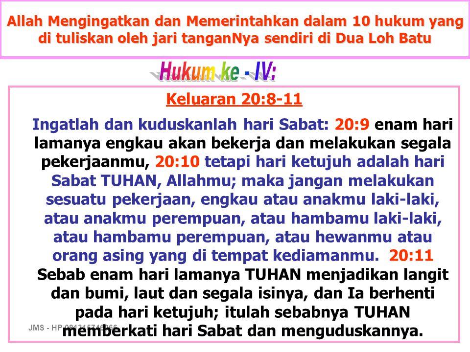 JMS - HP 081315746066 Allah Mengingatkan dan Memerintahkan dalam 10 hukum yang di tuliskan oleh jari tanganNya sendiri di Dua Loh Batu Keluaran 20:8-1