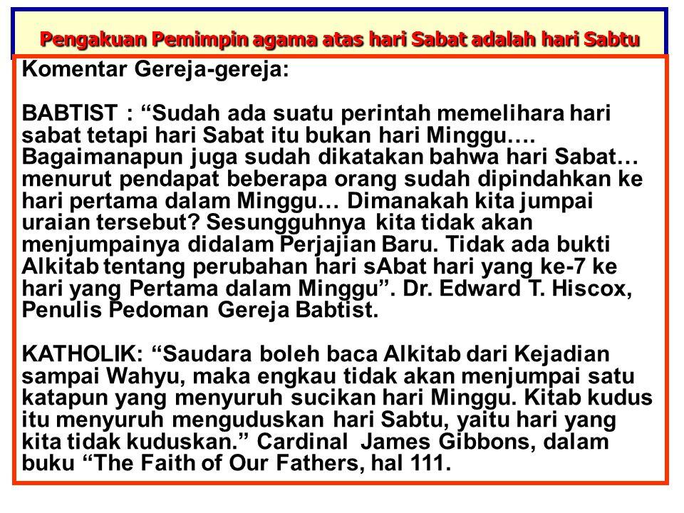 """JMS - HP 081315746066 Pengakuan Pemimpin agama atas hari Sabat adalah hari Sabtu Komentar Gereja-gereja: BABTIST : """"Sudah ada suatu perintah memelihar"""