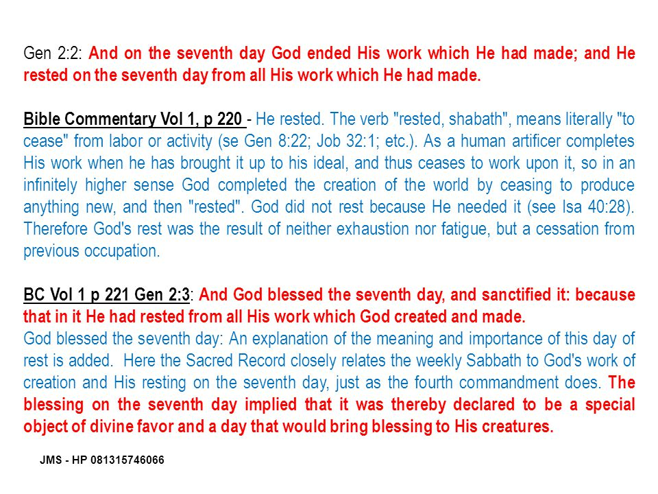 JMS - HP 081315746066 Gen 2:2: And on the seventh day God ended His work which He had made; and He rested on the seventh day from all His work which H
