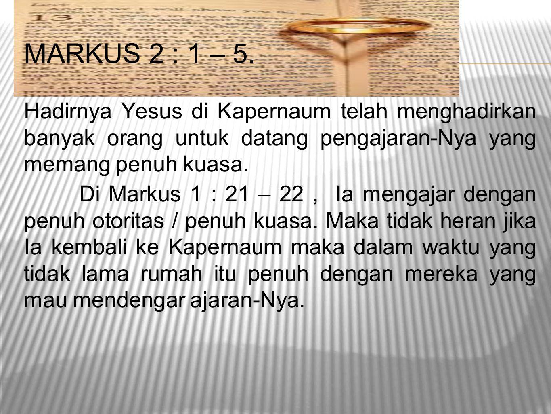 MARKUS 2 : 1 – 5.