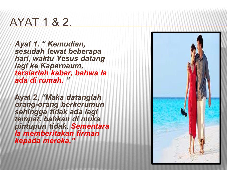 AYAT 1 & 2.  Ayat 1.